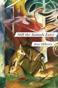 Still The Animals Enter By Jane Hilberry English Paperback Book Free Shipping