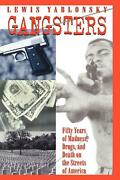 Gangsters 50 Years Of Madness Drugs And Death On The Streets Of America By Le