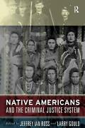 Native Americans And The Criminal Justice System Theoretical And Policy Directi