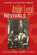 Asian Legal Revivals Lawyers In The Shadow Of Empire By Yves Dezalay English