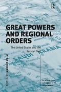 Great Powers And Regional Orders The United States And The Persian Gulf By Mark