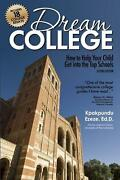 Dream College How To Help Your Child Get Into The Top Schools By Kpakpundu Ezez