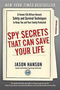 Spy Secrets That Can Save Your Life A Former Cia Officer Reveals Safety And Sur