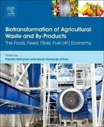 Biotransformation Of Agricultural Waste And By-products The Food, Feed, Fibre,