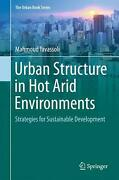 Urban Structure In Hot Arid Environments Strategies For Sustainable Development