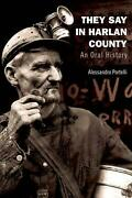 They Say In Harlan County An Oral History By Alessandro Portelli English Pape