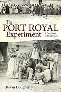 The Port Royal Experiment A Case Study In Development By Kevin Dougherty Engli