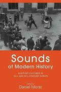 Sounds Of Modern History Auditory Cultures In 19th- And 20th-century Europe By