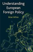 Understanding European Foreign Policy By Brian White English Paperback Book Fr