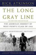 The Long Gray Line The American Journey Of West Pointand039s Class Of 1966 By Rick A
