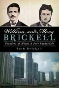 William And Mary Brickell Founders Of Miami And Fort Lauderdale Founders Of Miam