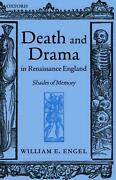 Death And Drama In Renaissance England Shades Of Memory By William E. Dr Engel