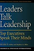 Leaders Talk Leadership Top Executives Speak Their Minds By Meredith Ashby Eng