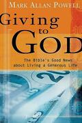 Giving To God The Bibleand039s Good News About Living A Generous Life By Mark Allan