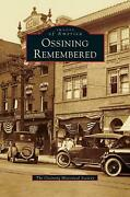Ossining Remembered By The Ossining Historical Society English Hardcover Book