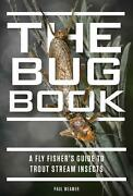 The Bug Book A Fly Fisherand039s Guide To Trout Stream Insects By Paul Weamer Engli