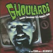 Ghoulardi The Real Story Behind The Most Subversive Show In Cleveland Televisio