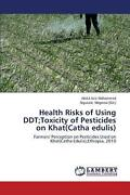 Health Risks Of Using Ddttoxicity Of Pesticides On Khatcatha Edulis By Mohamm