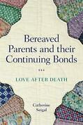 Bereaved Parents And Their Continuing Bonds Love After Death By Catherine Seiga