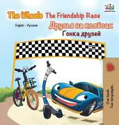 The Wheels -the Friendship Race English Russian Bilingual Edition By S.a. Publ