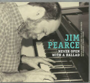 Brand New Sealed Jim Pierce Never Open With A Balad Piano Jazz Cd 2007 Jz46