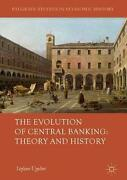 The Evolution Of Central Banking Theory And History By Stefano Ugolini English