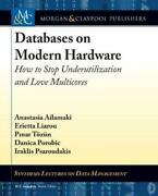 Databases On Modern Hardware How To Stop Underutilization And Love Multicores B