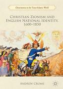 Christian Zionism And English National Identity 1600-1850 By Andrew Crome Engl