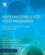 Nanomaterials For Food Packaging Materials, Processing Technologies, And Safety