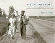 It's All Done Gone Arkansas Photographs From The Farm Security Administration C