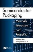 Semiconductor Packaging Materials Interaction And Reliability By Andrea Chen E