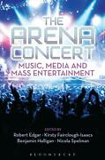The Arena Concert Music Media And Mass Entertainment By Benjamin Halligan Eng
