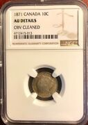 Canada - Queen Victoria - 10 Cents - 1871 - Ngc Au Details - Obverse Cleaned