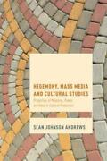 Hegemony Mass Media And Cultural Studies Properties Of Meaning Power And Val