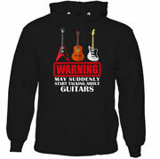 Warning May Spontaneously Start Talking About Guitars Mens Funny Guitar Hoodie