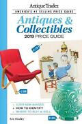 Antique Trader Antiques And Collectibles Price Guide 2019 By Eric Bradley English