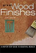 Great Wood Finishes A Step-by-step Guide To Beautiful Results Paperback Or Sof