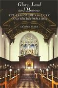 Glory, Laud And Honour The Arts Of The Anglican Counter-reformation Paperback