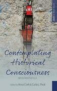 Contemplating Historical Consciousness Notes From The Field English Hardcover