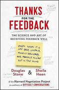 Thanks For The Feedback The Science And Art Of Receiving Feedback Well By Dougl