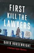 First, Kill The Lawyers A Holland Taylor Mystery By David Housewright English
