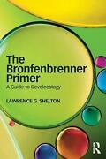 The Bronfenbrenner Primer A Guide To Develecology By Lawrence Shelton English