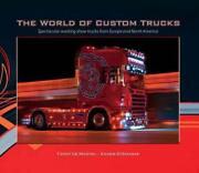 World Of Custom Trucks Spectacular Working Show Trucks From Europe And The Unit