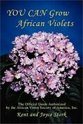 You Can Grow African Violets The Official Guide Authorized By The African Viole