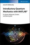 Introductory Quantum Mechanics With Matlab For Atoms Molecules Clusters And