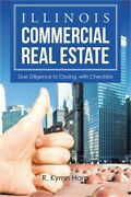 Illinois Commercial Real Estate Due Diligence To Closing, With Checklists Pape