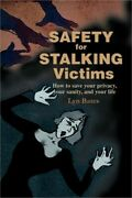 Safety For Stalking Victims How To Save Your Privacy, Your Sanity, And Your Lif