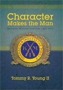 Character Makes The Man Kentucky Military Institute, 1845-1971 Hardback Or Cas
