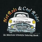 Hot Rods And Cool Rides Illustrated An American Lifestyle Coloring Book By John
