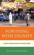 Surviving With Dignity Hausa Communities Of Niamey Niger By Scott M. Youngsted